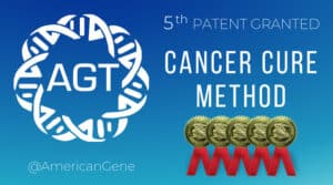 AGT Granted Fifth Patent Protecting Its Immunotherapy Cancer Cure Asset