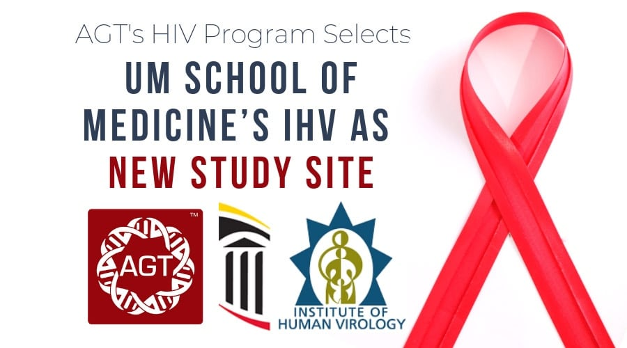 HIV Cure Program of American Gene Technologies Adds University of Maryland School of Medicine's Institute of Human Virology as New Study Site to Support the Development of a Cell and Gene Therapy for HIV