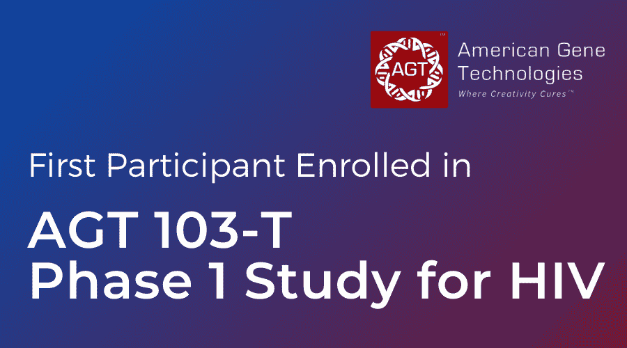 American Gene Technologies Announces First Trial Participant Enrolled in Phase 1 Study of AGT103-T Against HIV